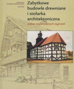 Zabytkowe budowle drewniane i stolarka architektoniczna