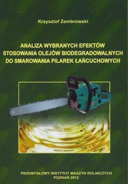 Analiza wybranych efektów stosowania olejów biodegradowalnych do smarowania pilarek łańcuchowych