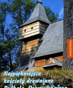 Najpiękniejsze kościoły drewniane Podhala, Orawy i Spisza