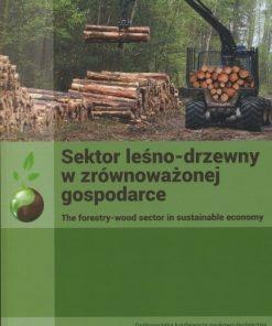 Sektor leśno-drzewny w zrównoważonej gospodarce