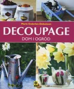 Decoupage - dom i ogród