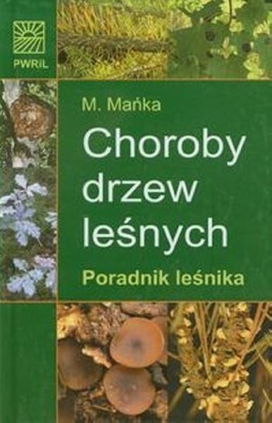 Choroby drzew leśnych - Poradnik leśnika