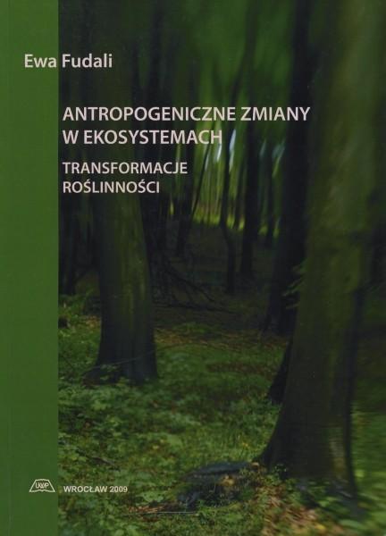 Antropogeniczne zmiany w ekosystemach - transformacje roślinności