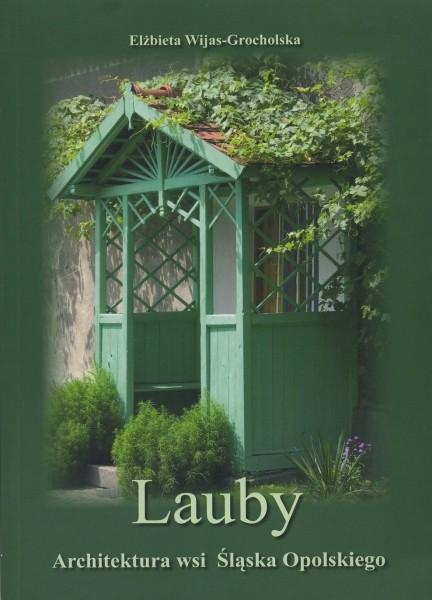 Lauby - Architektura wsi Śląska Opolskiego