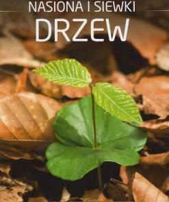 Nasiona i siewki drzew - poradnik leśnika