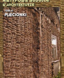 Nietypowe budulce w architekturze - Tom II (Plecionki)