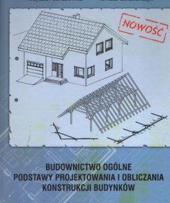 Budownictwo ogólne. Podstawy projektowania i obliczania konstrukcji budynków