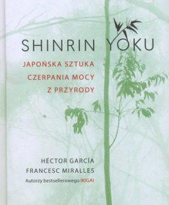 Shinrin-yoku. Japońska sztuka czerpania mocy z przyrody
