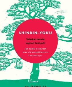 Shinrin-yoku. Sztuka i teoria kąpieli leśnych