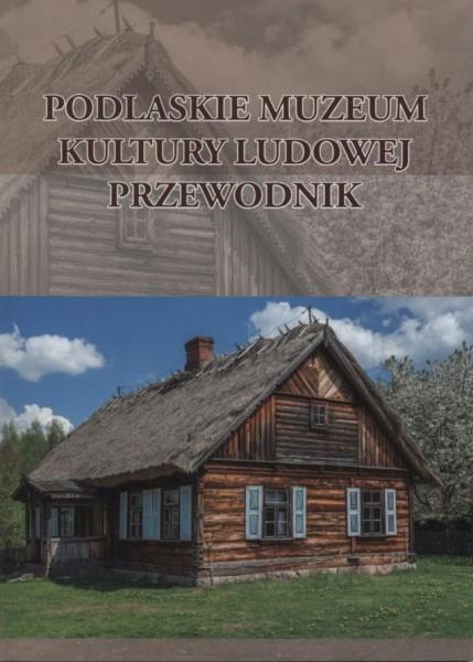 podlaskie-muzeum-kultury-ludowej-przewodnik