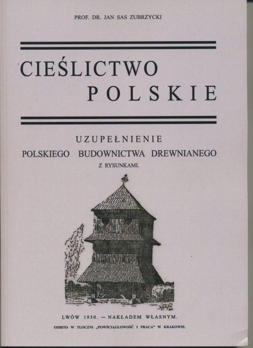 Cieślictwo polskie - Uzupełnienie polskiego budownictwa drewnianego z rysunkami