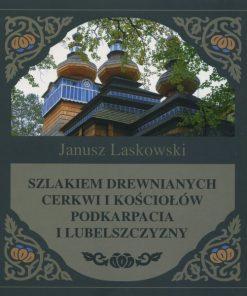 szlakiem-drewnianych-cerkwi-i-kościołów-podkarpacia-i-lubelszczyzny