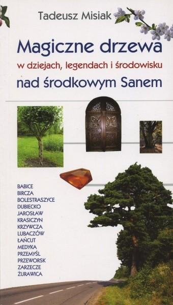 magiczne-drzewa-w-dziejach-legendach-i-srodowisku-nad-srodkowym-sanem